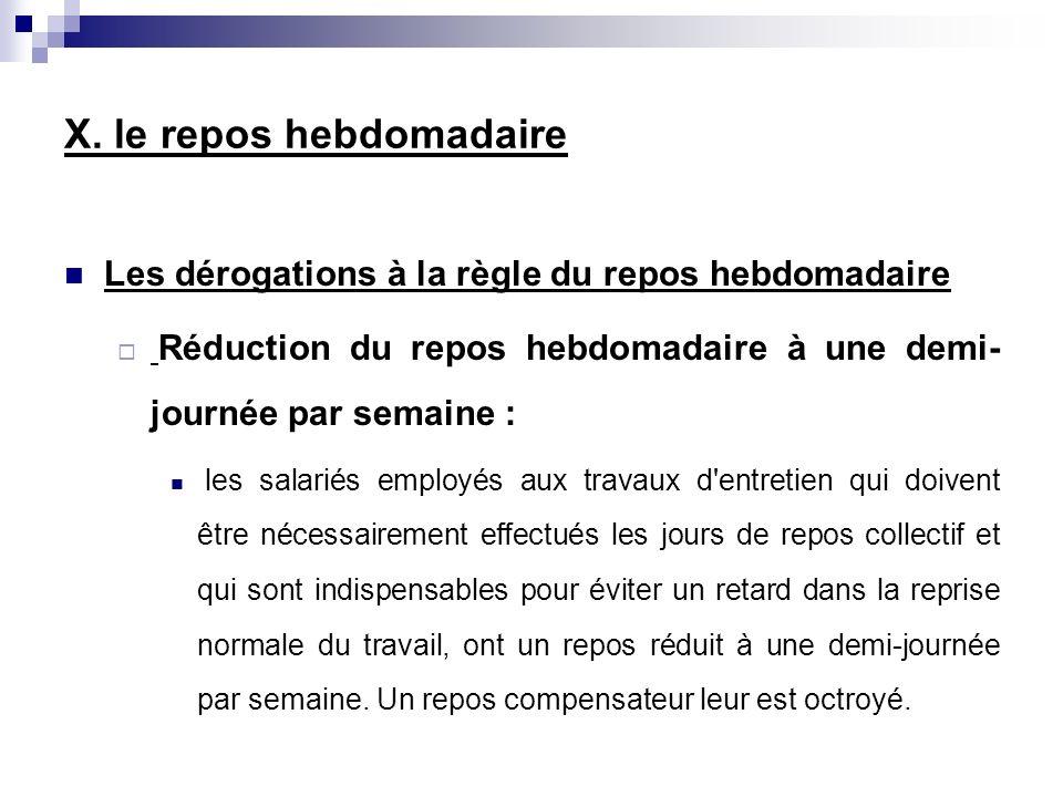 Les dérogations à la règle du repos hebdomadaire Réduction du repos hebdomadaire à une demi- journée par semaine : les salariés employés aux travaux d