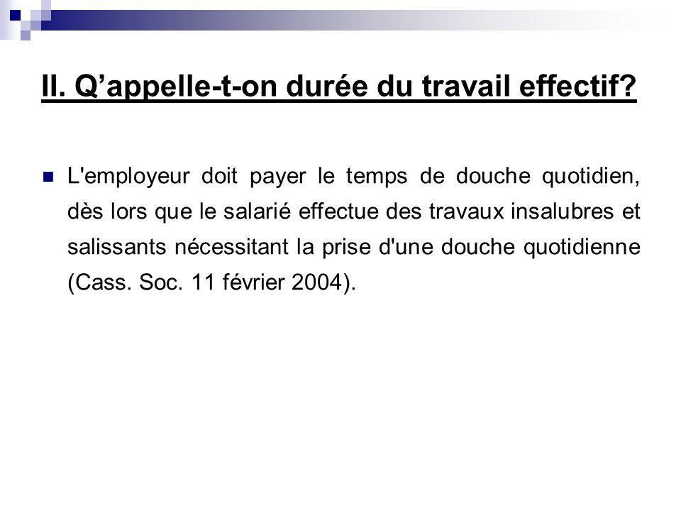 L'employeur doit payer le temps de douche quotidien, dès lors que le salarié effectue des travaux insalubres et salissants nécessitant la prise d'une
