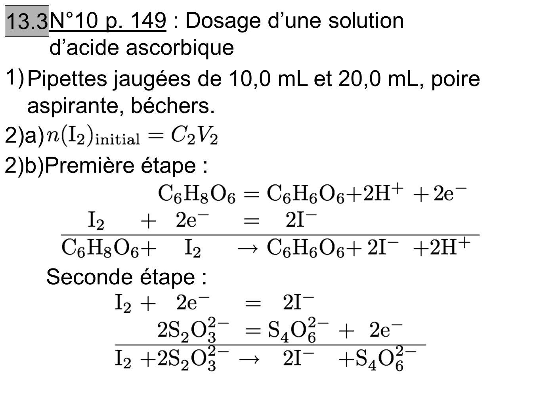 3)Tableau davancement pour la réaction de dosage : À léquivalence : 4)a)Tableau davancement pour la première réaction :