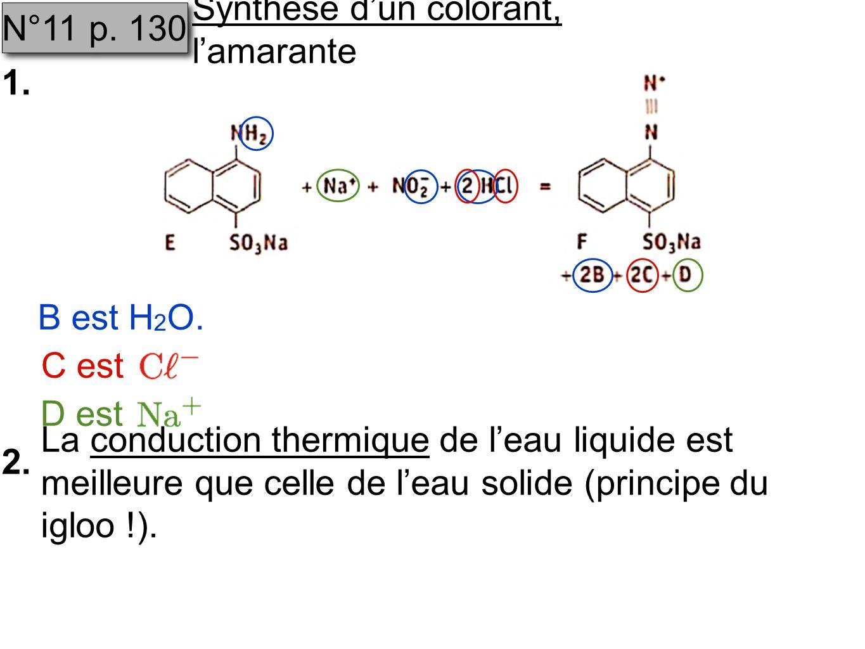 N°11 p. 130 Synthèse dun colorant, lamarante 1. B est H 2 O.