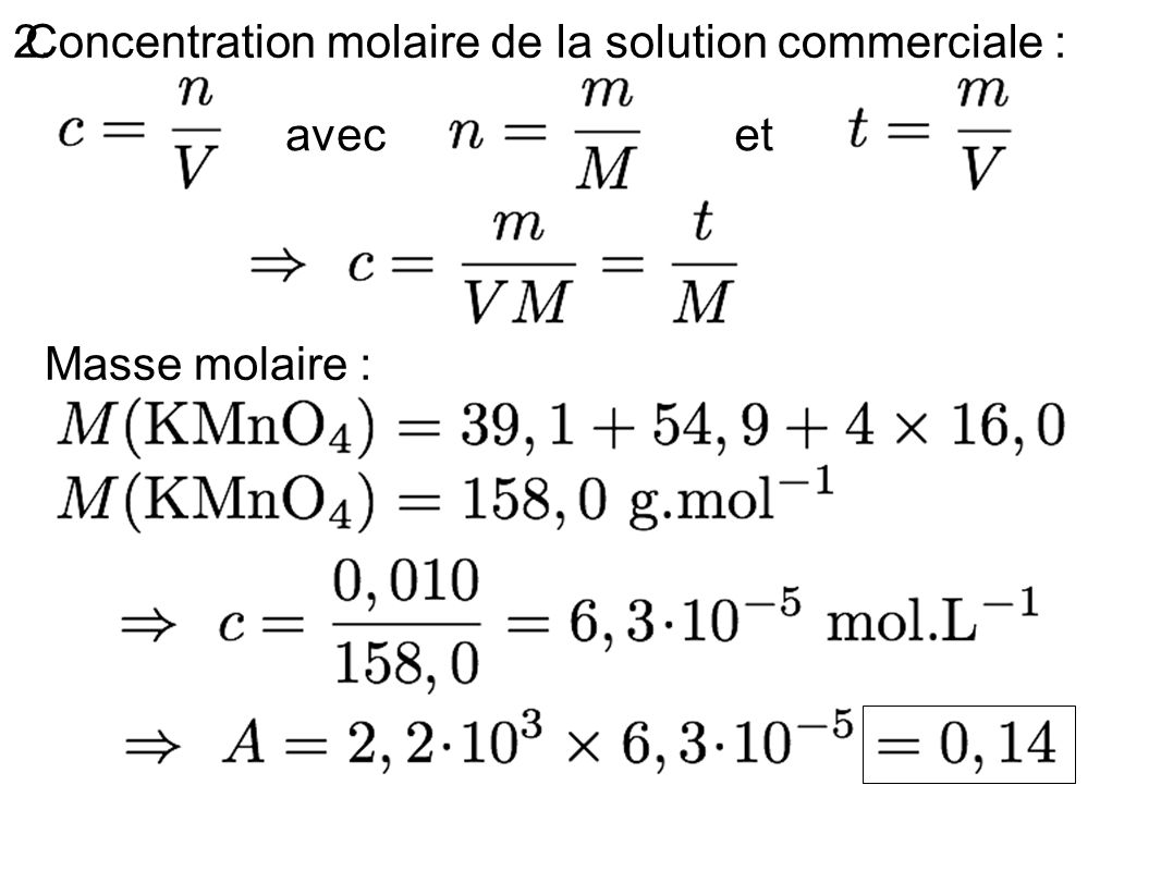 2.Concentration molaire de la solution commerciale : avecet Masse molaire :