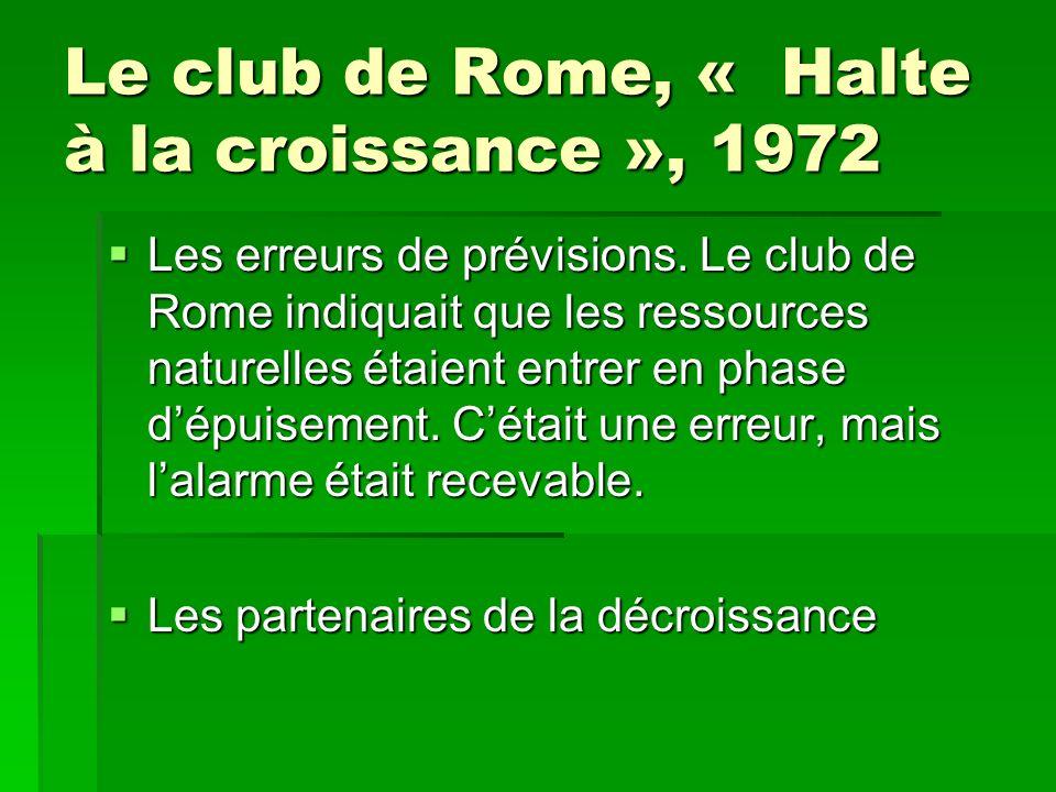 Le club de Rome, « Halte à la croissance », 1972 Les erreurs de prévisions.