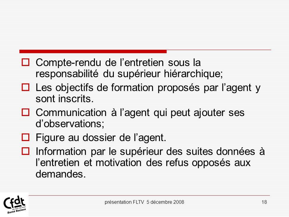 présentation FLTV 5 décembre 200818 Compte-rendu de lentretien sous la responsabilité du supérieur hiérarchique; Les objectifs de formation proposés p