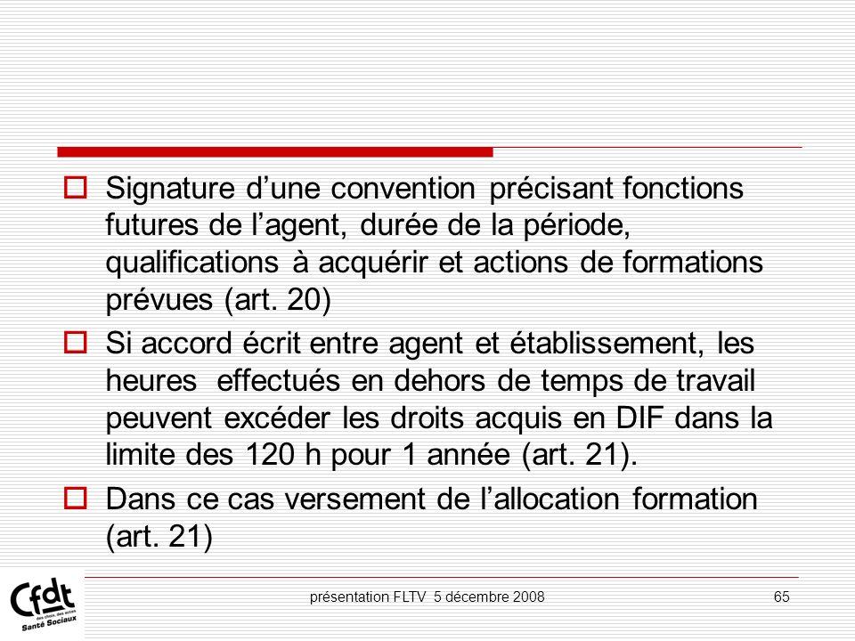 présentation FLTV 5 décembre 200865 Signature dune convention précisant fonctions futures de lagent, durée de la période, qualifications à acquérir et