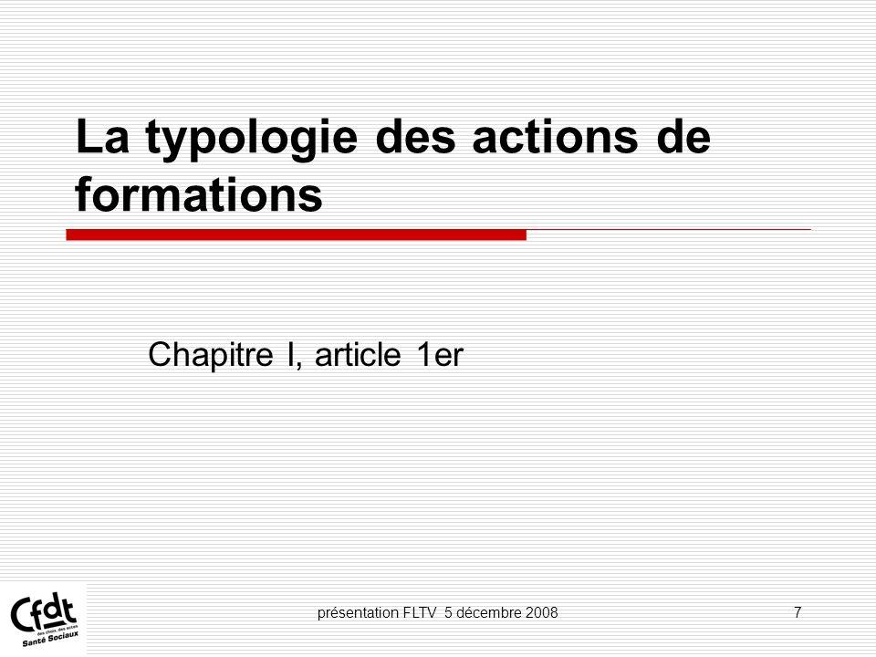 présentation FLTV 5 décembre 200848 Le droit individuel à la formation Chapitre III