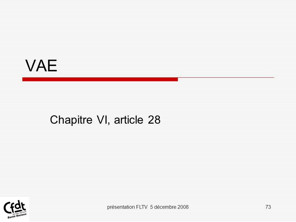 présentation FLTV 5 décembre 200873 VAE Chapitre VI, article 28
