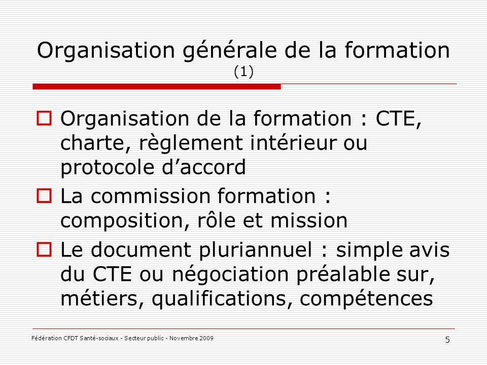 Le plan de formation : place du CTE et/ou de la commission de formation (date délaboration et de présentation du plan aux instances) Catégorisation des formations (2a, 2b, 2c) et rôle des instances Pôles dactivité : quelle délégation .