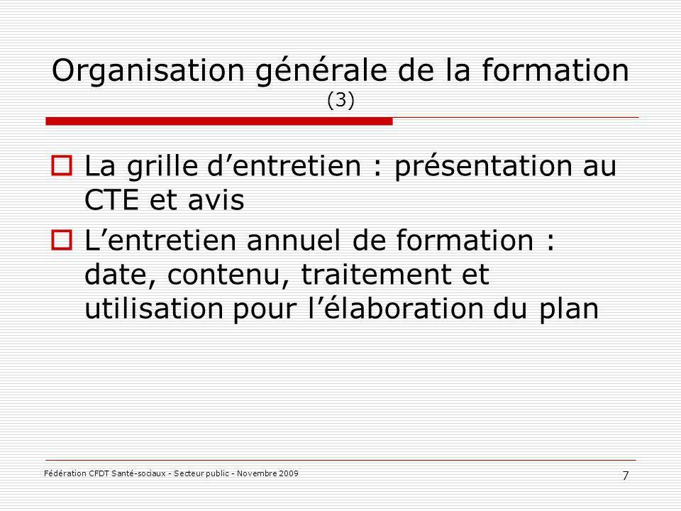 Les droits des agents : Temps de travail et formation Formation sur temps de travail et hors temps de travail 8 Fédération CFDT Santé-sociaux - Secteur public - Novembre 2009