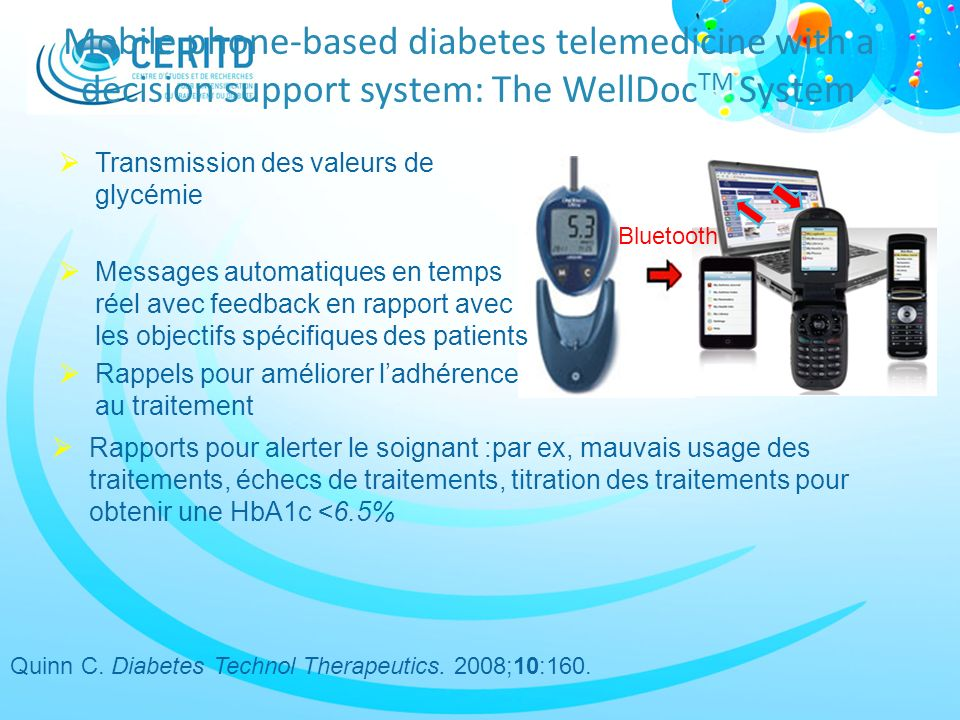 Mobile phone-based diabetes telemedicine with a decision support system: The WellDoc TM System Transmission des valeurs de glycémie Messages automatiq