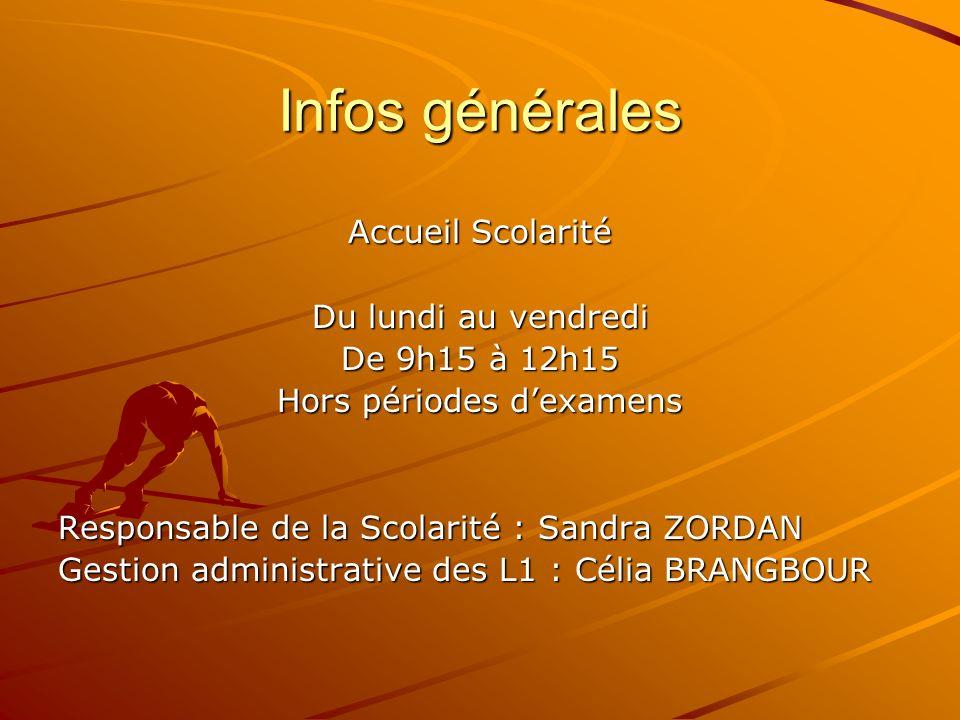 Infos générales Accueil Scolarité Du lundi au vendredi De 9h15 à 12h15 Hors périodes dexamens Responsable de la Scolarité : Sandra ZORDAN Gestion admi