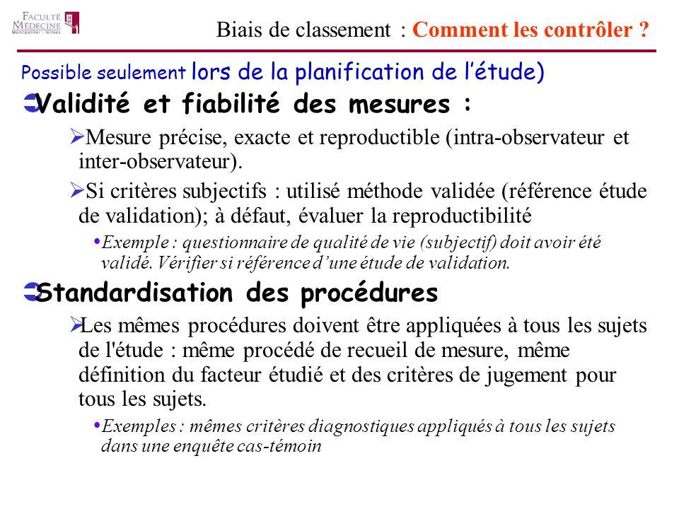 Possible seulement lors de la planification de létude) Validité et fiabilité des mesures : Mesure précise, exacte et reproductible (intra-observateur