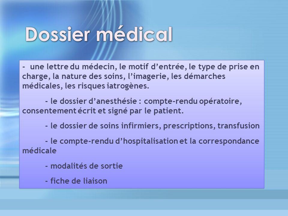 Dossier médical - une lettre du médecin, le motif dentrée, le type de prise en charge, la nature des soins, limagerie, les démarches médicales, les ri