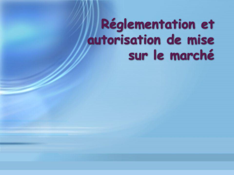Réglementation et autorisation de mise sur le marché