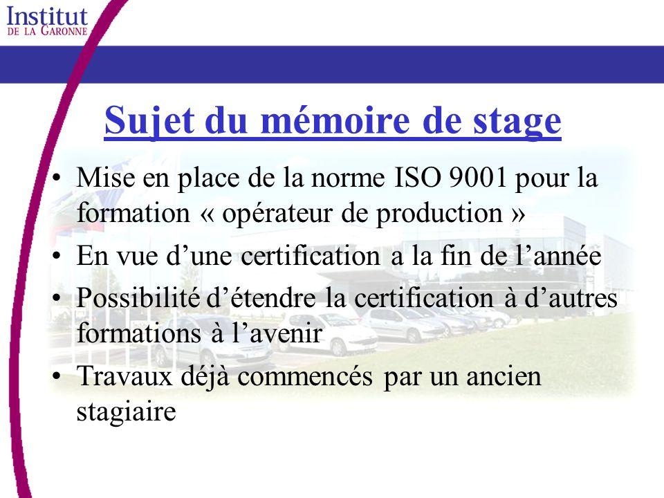 Sujet du mémoire de stage Mise en place de la norme ISO 9001 pour la formation « opérateur de production » En vue dune certification a la fin de lanné