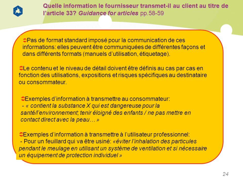 24 Quelle information le fournisseur transmet-il au client au titre de larticle 33? Guidance for articles pp.58-59 Pas de format standard imposé pour