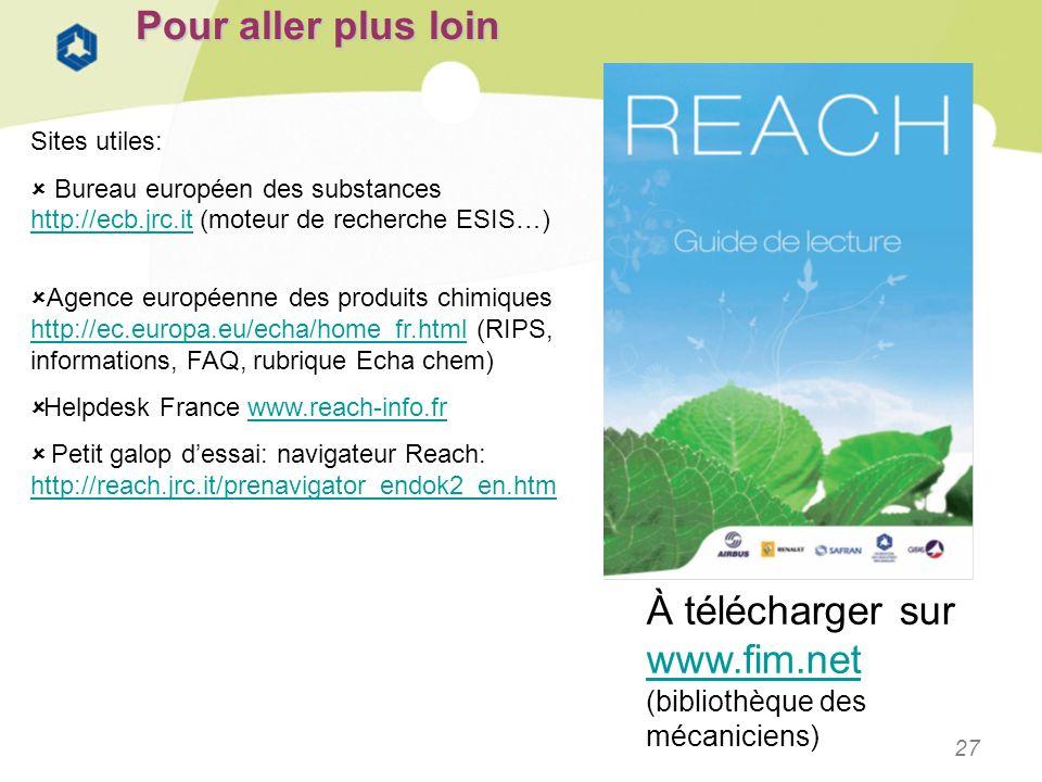 27 Pour aller plus loin Sites utiles: Bureau européen des substances http://ecb.jrc.it (moteur de recherche ESIS…) http://ecb.jrc.it Agence européenne