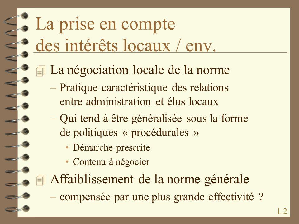 La prise en compte des intérêts locaux / env. 4 La négociation locale de la norme –Pratique caractéristique des relations entre administration et élus