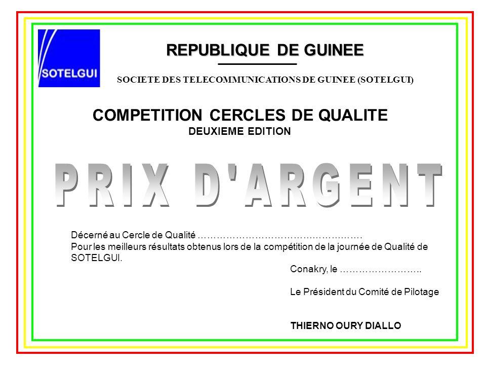 REPUBLIQUE DE GUINEE SOCIETE DES TELECOMMUNICATIONS DE GUINEE (SOTELGUI) COMPETITION CERCLES DE QUALITE DEUXIEME EDITION Décerné au Cercle de Qualité