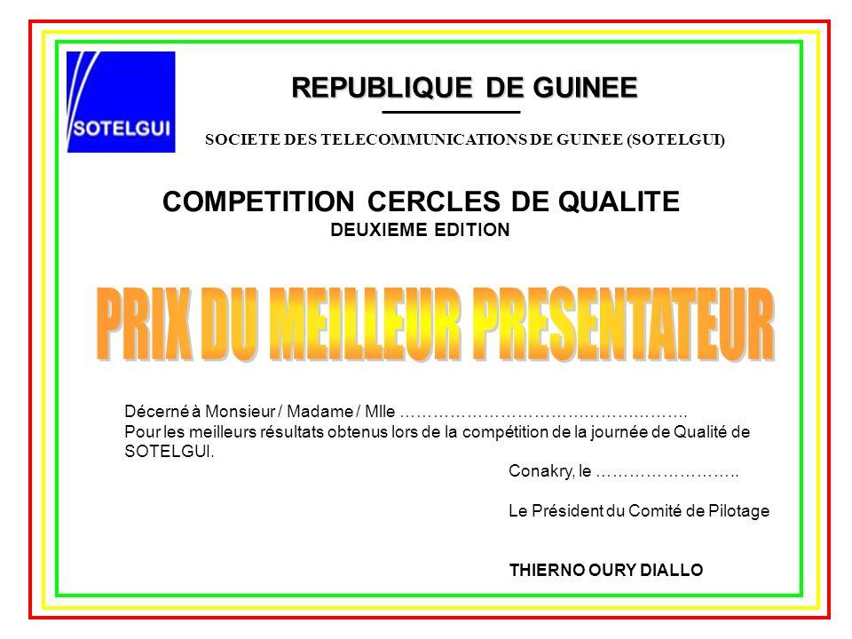 REPUBLIQUE DE GUINEE SOCIETE DES TELECOMMUNICATIONS DE GUINEE (SOTELGUI) COMPETITION CERCLES DE QUALITE DEUXIEME EDITION Décerné à Monsieur / Madame /