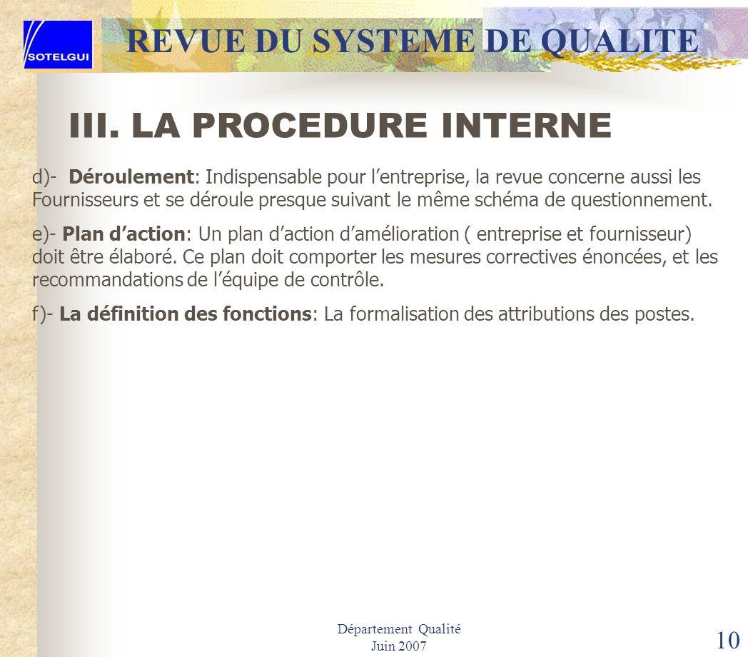 Département Qualité Juin 2007 9 REVUE DU SYSTEME DE QUALITE La procédure interne du QSR repose sur un questionnement destiné à évaluer les différentes