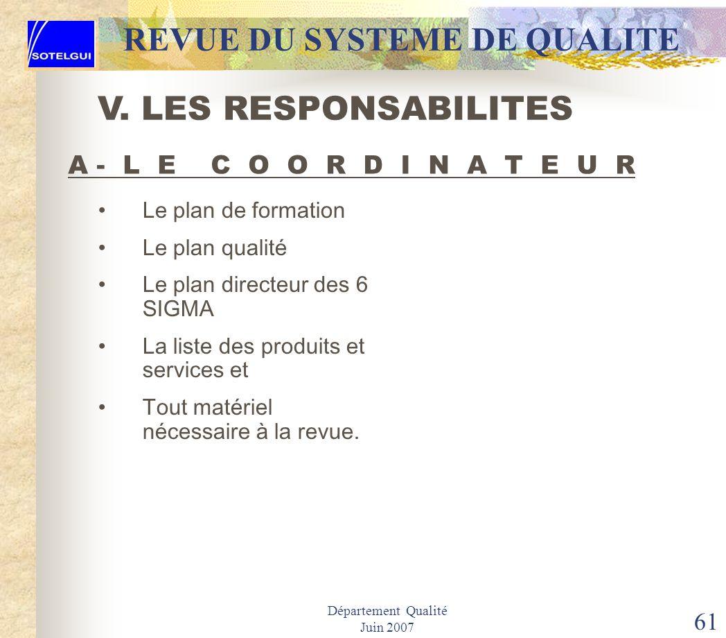 Département Qualité Juin 2007 60 REVUE DU SYSTEME DE QUALITE 5. Collecter pour les membres de léquipe de revue les copies des documents suivants: Char
