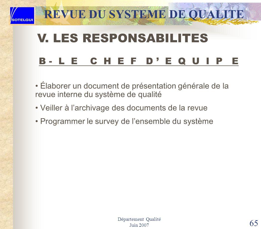 Département Qualité Juin 2007 64 REVUE DU SYSTEME DE QUALITE Sassurer que les scores des QSR précédents et les plans daction associés sont formalisés