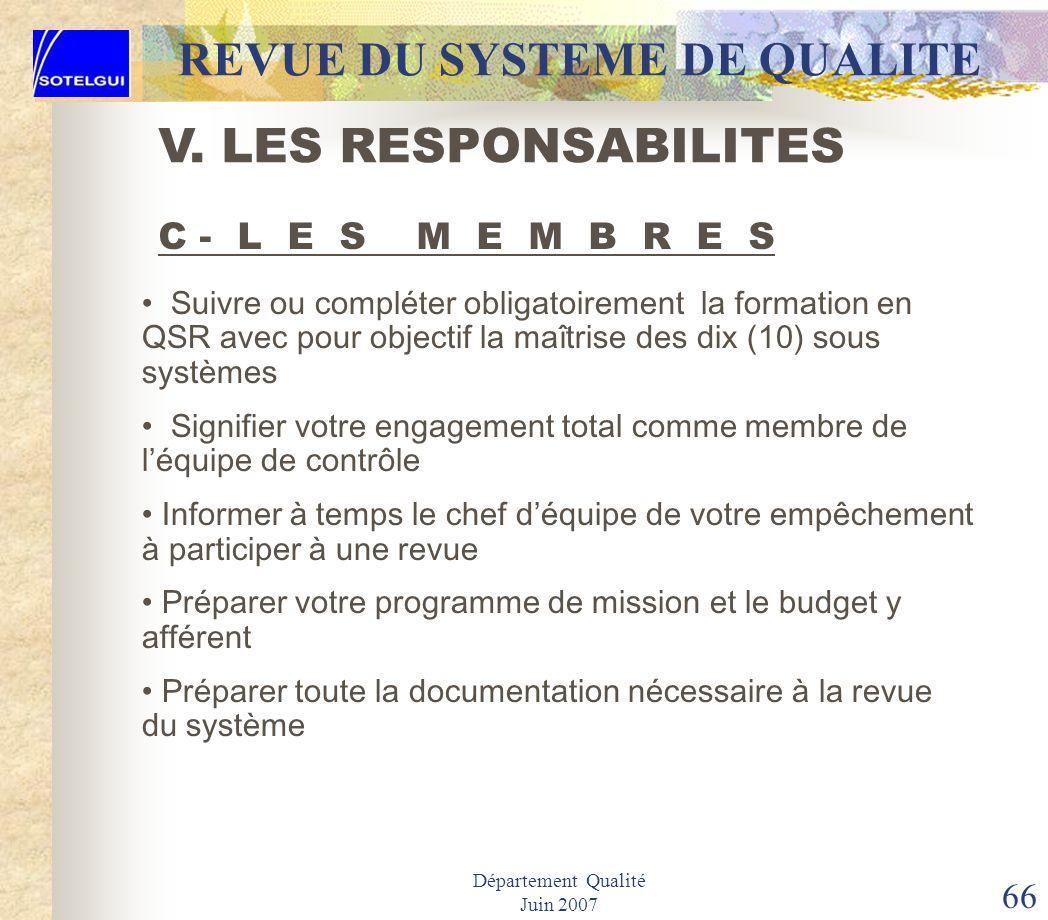 Département Qualité Juin 2007 65 REVUE DU SYSTEME DE QUALITE Élaborer un document de présentation générale de la revue interne du système de qualité V
