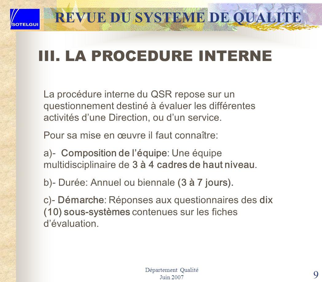 Département Qualité Juin 2007 8 II. LE CONCEPT Q.S.R REVUE DU SYSTEME DE QUALITE Elle fait apparaître les opportunités, facilite la préparation de rec