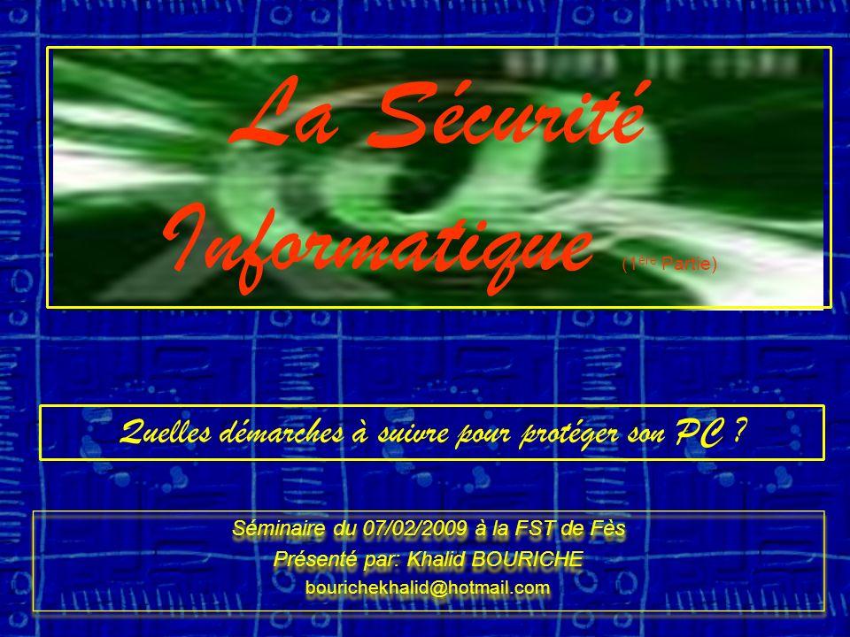 La Sécurité Informatique (1 ère Partie) Quelles démarches à suivre pour protéger son PC .