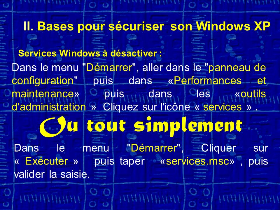 Services Windows à désactiver : Dans le menu