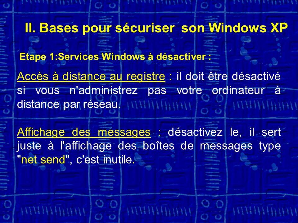 Accès à distance au registre : il doit être désactivé si vous n administrez pas votre ordinateur à distance par réseau.