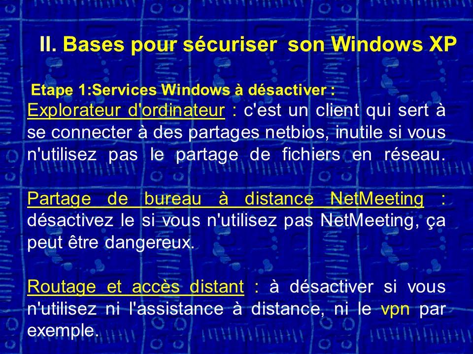 Explorateur d ordinateur : c est un client qui sert à se connecter à des partages netbios, inutile si vous n utilisez pas le partage de fichiers en réseau.