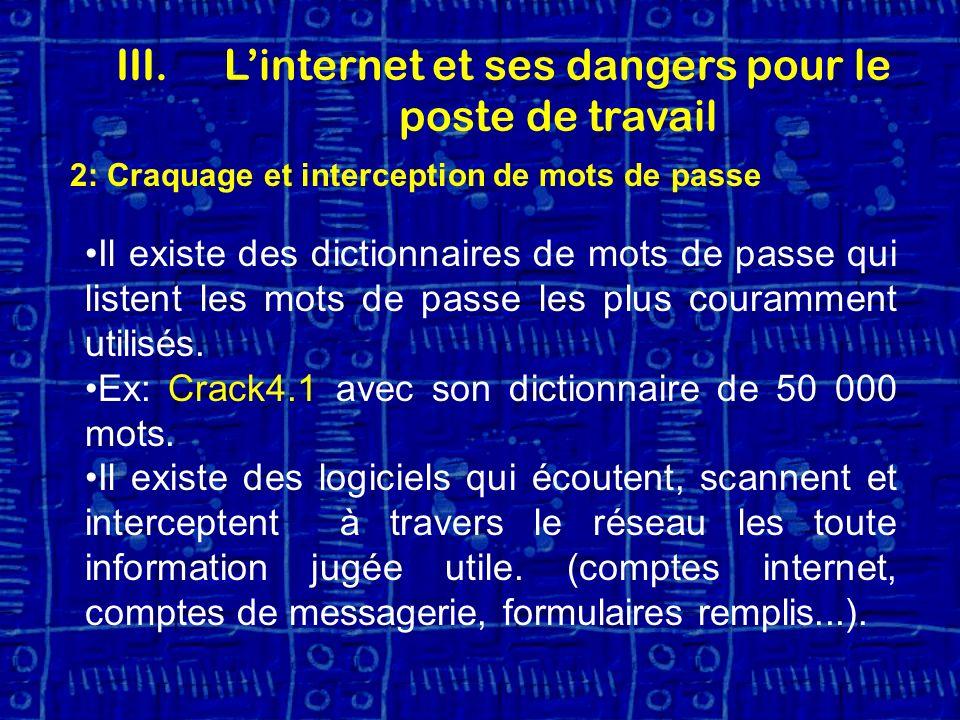 2: Craquage et interception de mots de passe Il existe des dictionnaires de mots de passe qui listent les mots de passe les plus couramment utilisés.