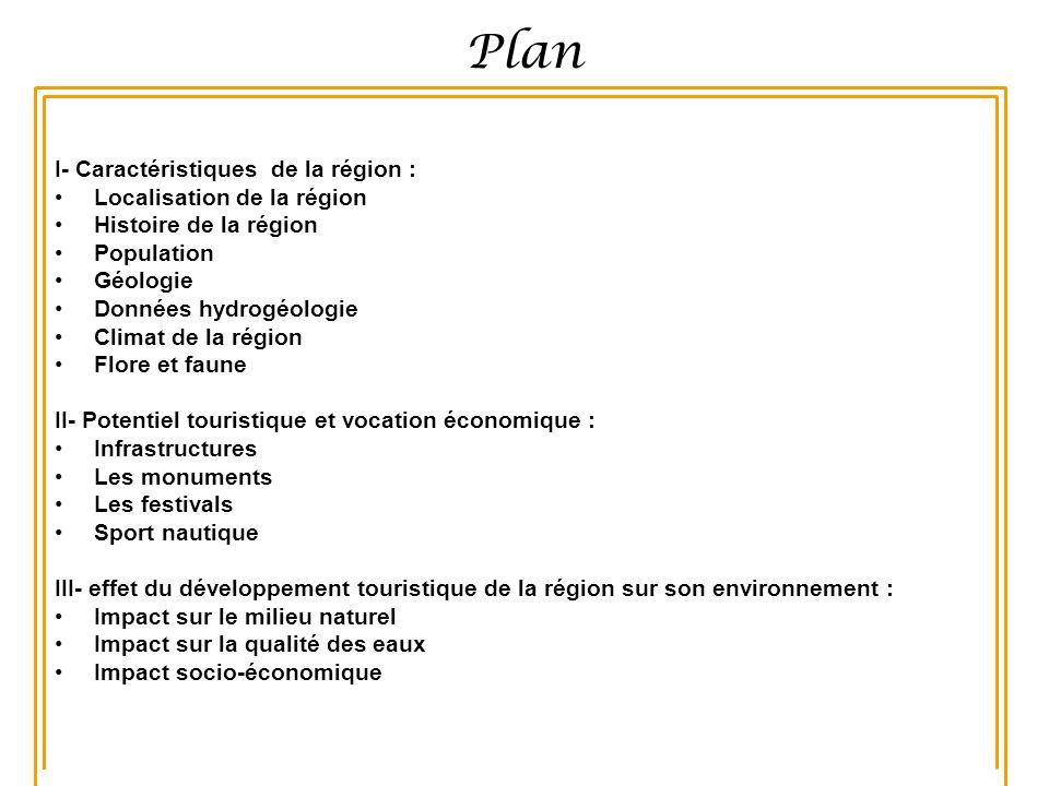 Plan I- Caractéristiques de la région : Localisation de la région Histoire de la région Population Géologie Données hydrogéologie Climat de la région