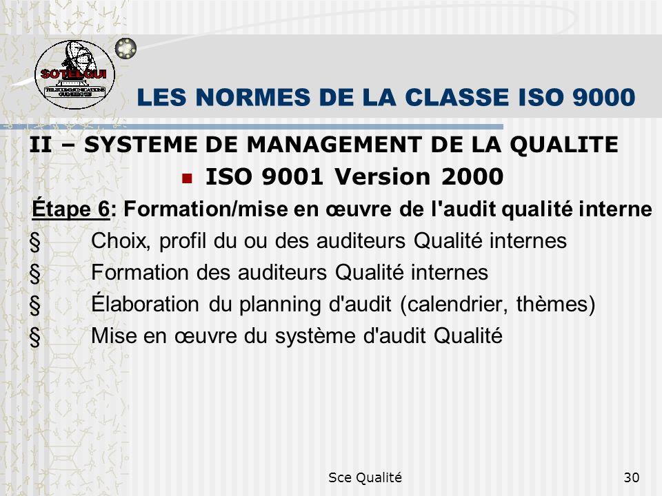 Sce Qualité30 LES NORMES DE LA CLASSE ISO 9000 II – SYSTEME DE MANAGEMENT DE LA QUALITE ISO 9001 Version 2000 Étape 6: Formation/mise en œuvre de l'au