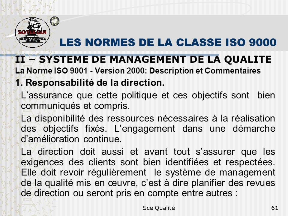 Sce Qualité61 LES NORMES DE LA CLASSE ISO 9000 II – SYSTEME DE MANAGEMENT DE LA QUALITE La Norme ISO 9001 - Version 2000: Description et Commentaires 1.