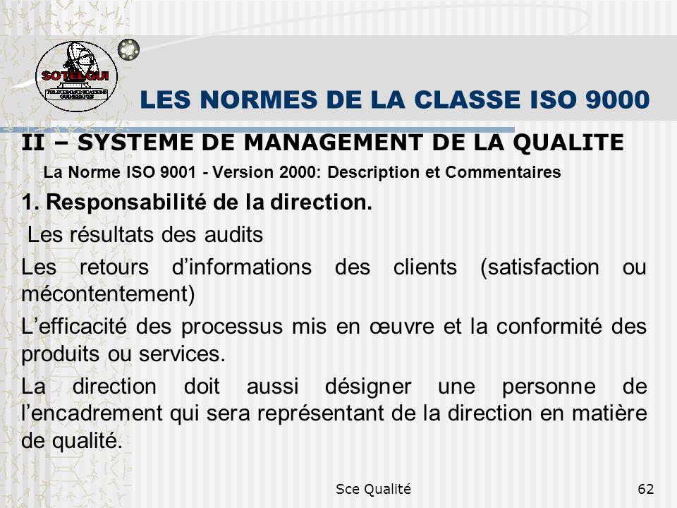 Sce Qualité62 LES NORMES DE LA CLASSE ISO 9000 II – SYSTEME DE MANAGEMENT DE LA QUALITE La Norme ISO 9001 - Version 2000: Description et Commentaires