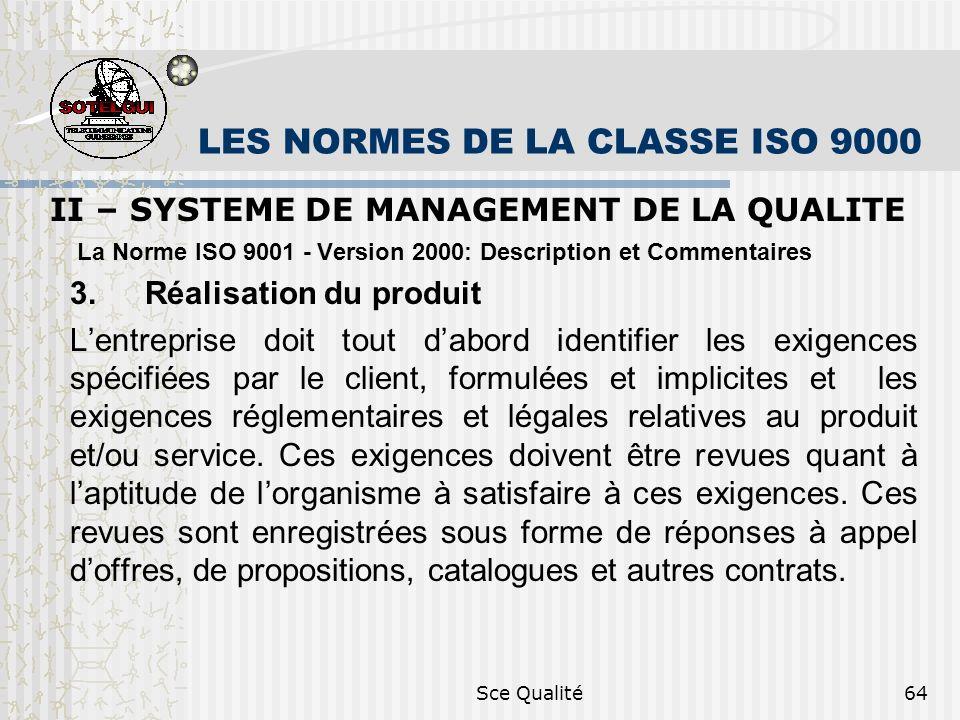 Sce Qualité64 LES NORMES DE LA CLASSE ISO 9000 II – SYSTEME DE MANAGEMENT DE LA QUALITE La Norme ISO 9001 - Version 2000: Description et Commentaires 3.