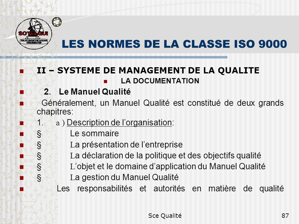 Sce Qualité87 LES NORMES DE LA CLASSE ISO 9000 II – SYSTEME DE MANAGEMENT DE LA QUALITE LA DOCUMENTATION 2. Le Manuel Qualité Généralement, un Manuel
