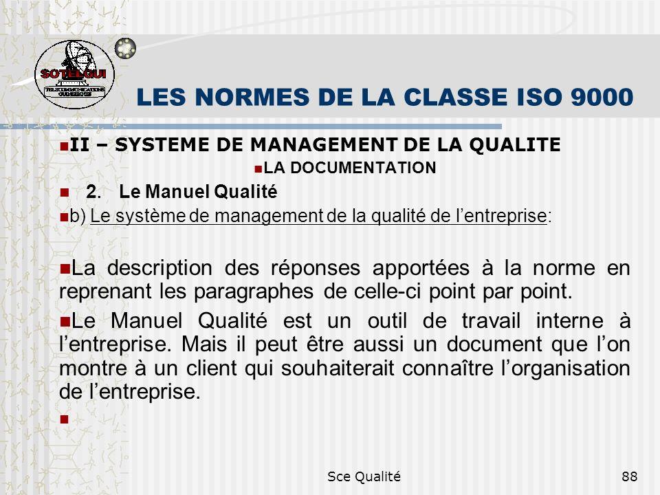 Sce Qualité88 LES NORMES DE LA CLASSE ISO 9000 II – SYSTEME DE MANAGEMENT DE LA QUALITE LA DOCUMENTATION 2.