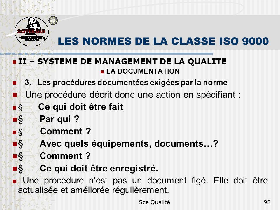 Sce Qualité92 LES NORMES DE LA CLASSE ISO 9000 II – SYSTEME DE MANAGEMENT DE LA QUALITE LA DOCUMENTATION 3. Les procédures documentées exigées par la