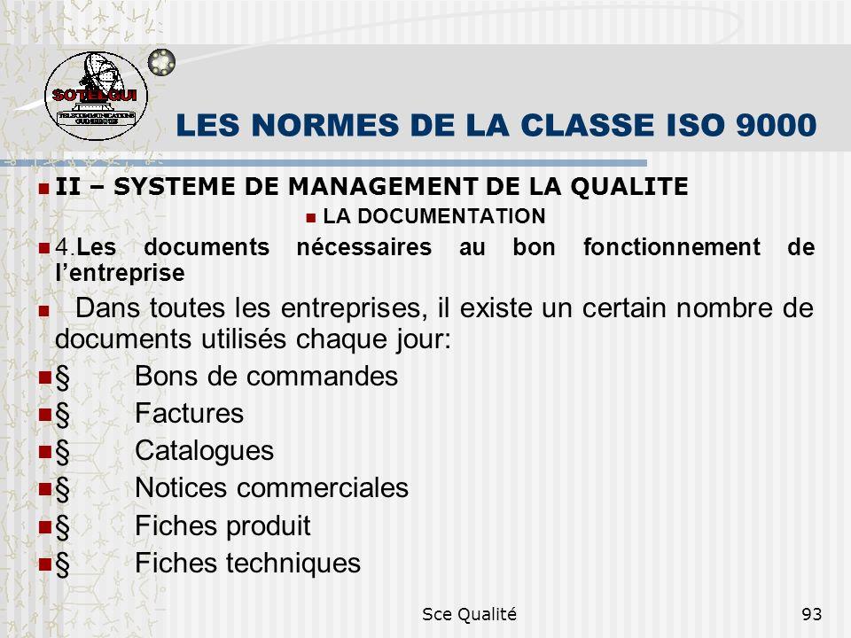 Sce Qualité93 LES NORMES DE LA CLASSE ISO 9000 II – SYSTEME DE MANAGEMENT DE LA QUALITE LA DOCUMENTATION 4.