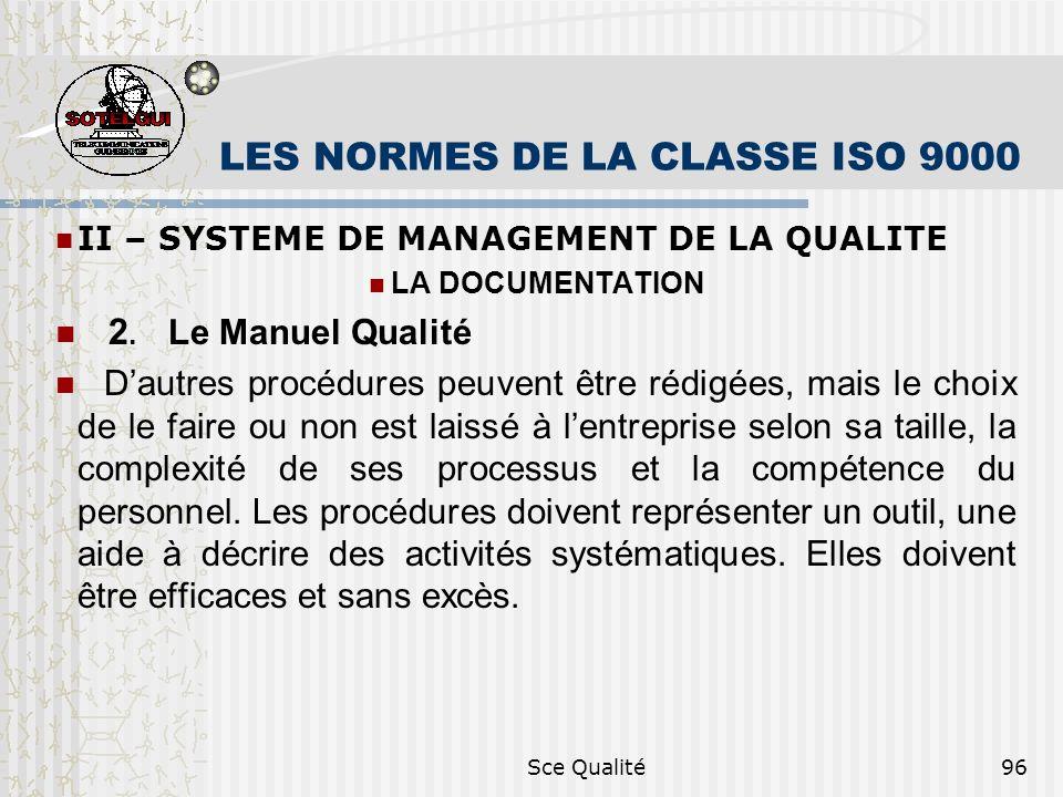 Sce Qualité96 LES NORMES DE LA CLASSE ISO 9000 II – SYSTEME DE MANAGEMENT DE LA QUALITE LA DOCUMENTATION 2. Le Manuel Qualité Dautres procédures peuve