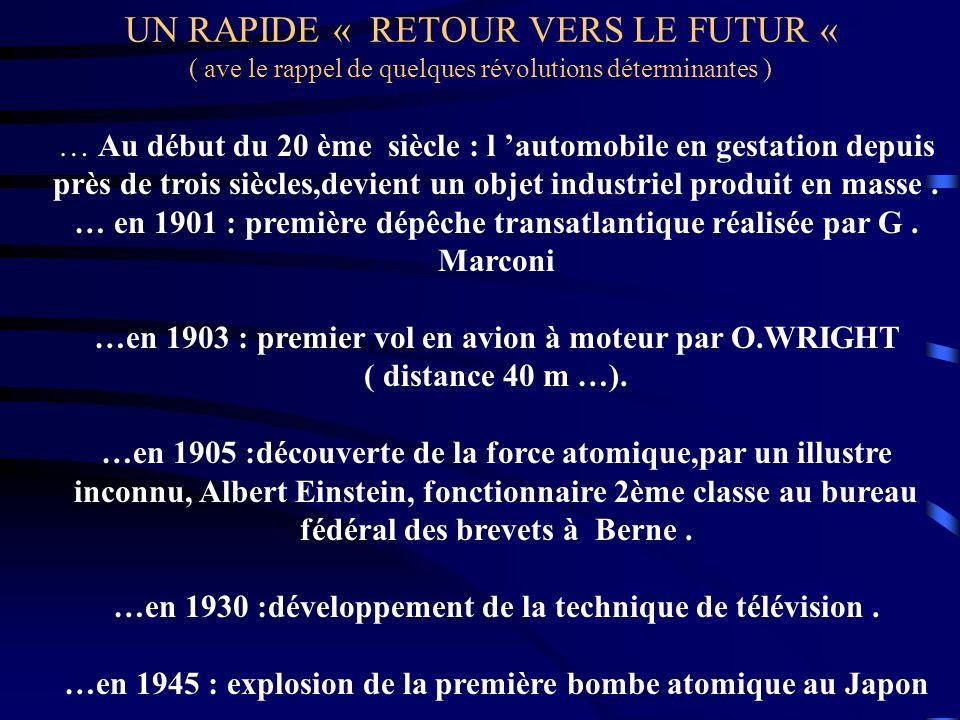 UN RAPIDE « RETOUR VERS LE FUTUR « ( ave le rappel de quelques révolutions déterminantes ) … Au début du 20 ème siècle : l automobile en gestation dep