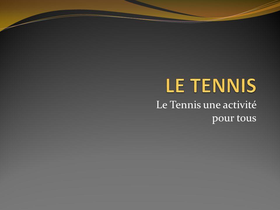 Le Tennis une activité pour tous