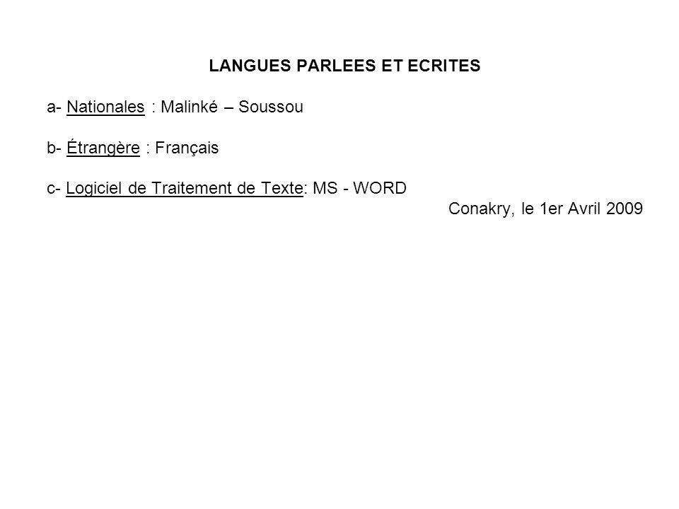 LANGUES PARLEES ET ECRITES a- Nationales : Malinké – Soussou b- Étrangère : Français c- Logiciel de Traitement de Texte: MS - WORD Conakry, le 1er Avr