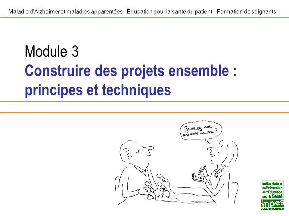 Maladie dAlzheimer et maladies apparentées - Éducation pour la santé du patient - Formation de soignants Module 3 Construire des projets ensemble : pr