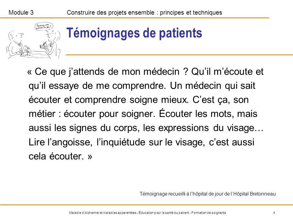 Module 3Construire des projets ensemble : principes et techniques 5Maladie dAlzheimer et maladies apparentées - Éducation pour la santé du patient - Formation de soignants 1.