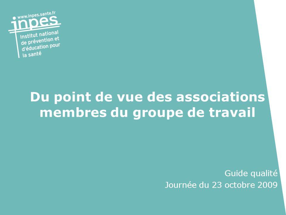 Du point de vue des associations membres du groupe de travail Guide qualité Journée du 23 octobre 2009