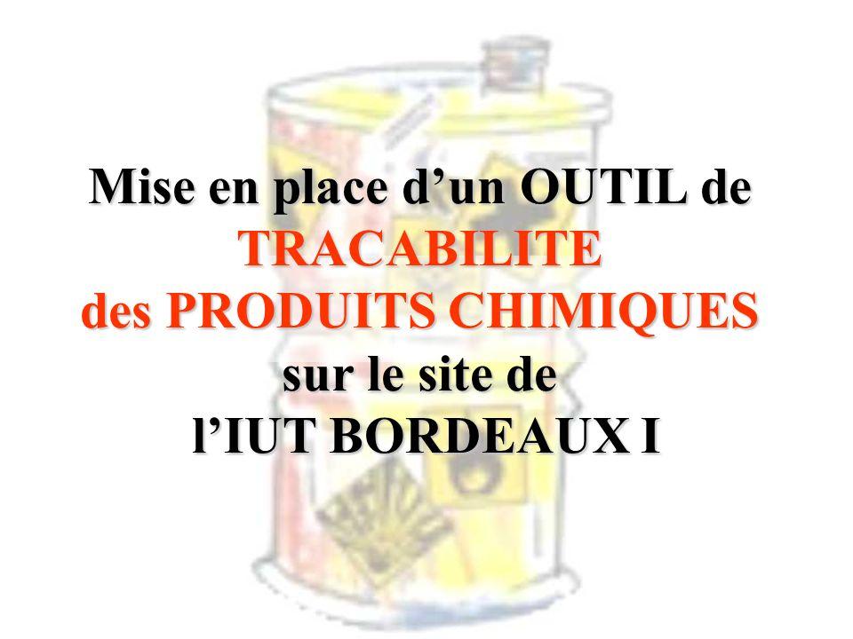 Mise en place dun OUTIL de TRACABILITE des PRODUITS CHIMIQUES sur le site de lIUT BORDEAUX I